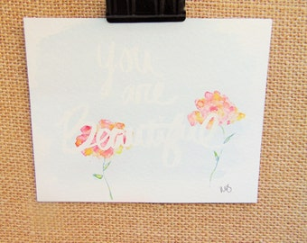 You Are Beautiful Inspiration, Original Watercolor Painting