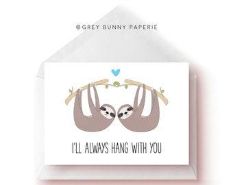 I'll always hang with you - Greeting Card - Anniversary Card - Sloth Card - Cute Birthday Card - Friendship Card