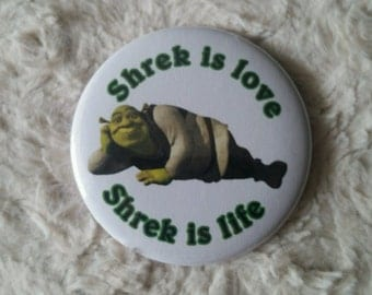 Shrek is Love, Shrek is Life Pin Back Button
