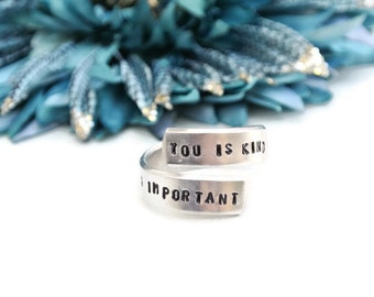 You Is Kind You Is Smart You Is Important Hand Stamped Jewelry | Hand Stamped Wrap Ring | The Help | Adjustable Ring | Inspirational Jewelry