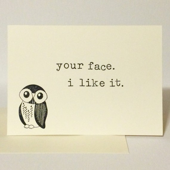 Items Similar To Your Face I Like It Greeting Card On Etsy