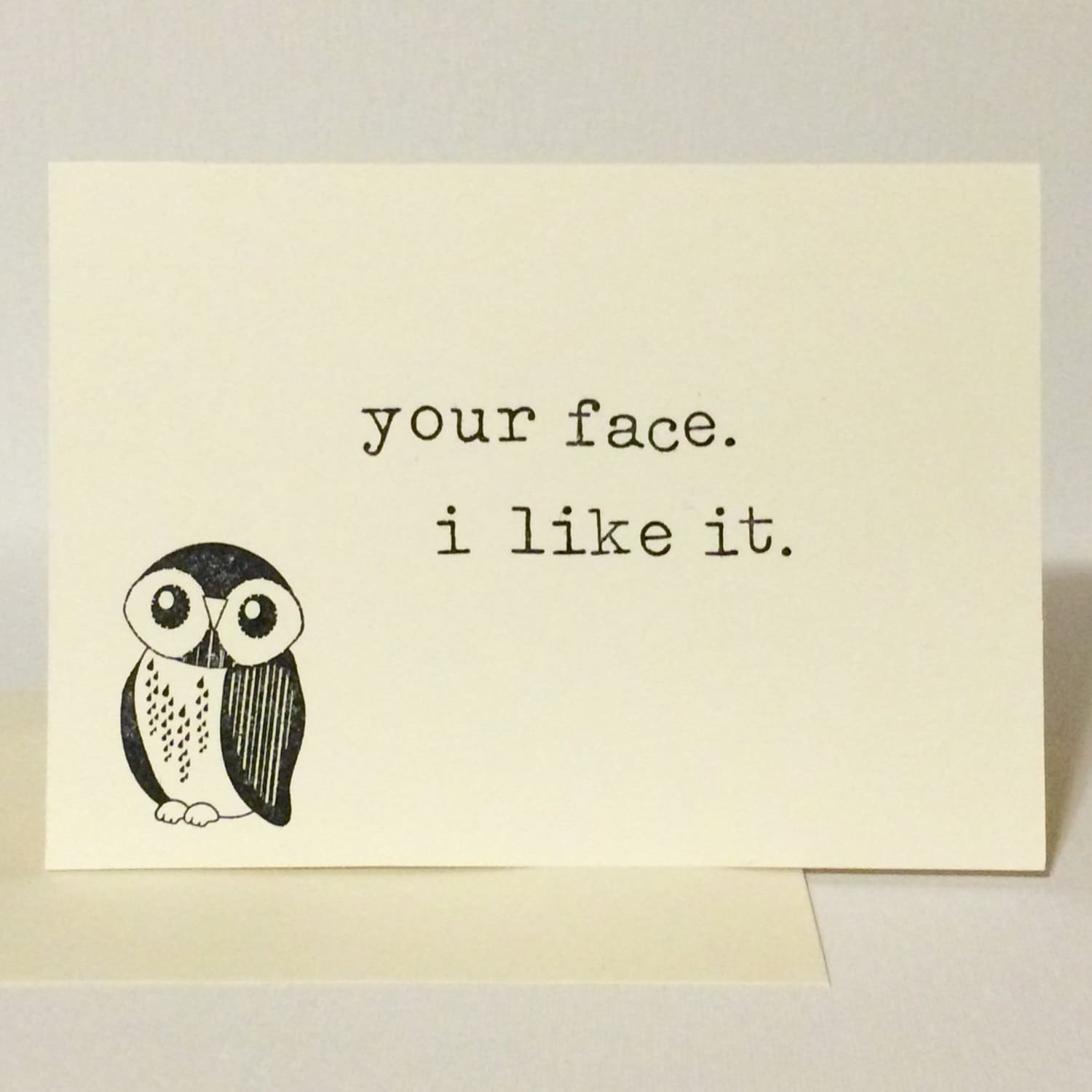 Your Face I Like It Greeting Card