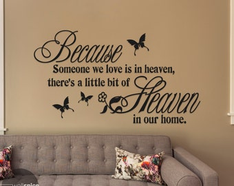 Because Someone We Love Is In Heaven There's A Little Bit Of Heaven In Our Home Vinyl Wall Decal Sticker