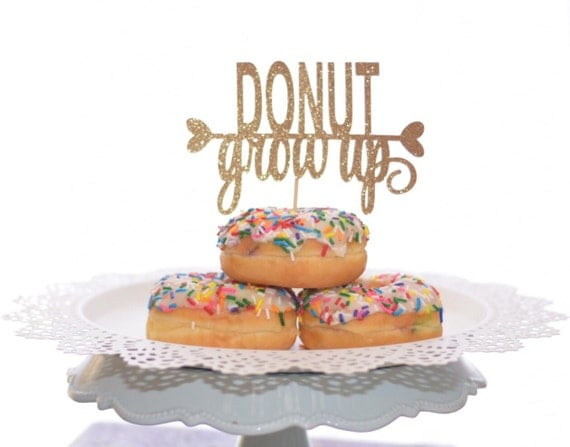 Donut Grow Up Cake topper for doughnut themed birthday