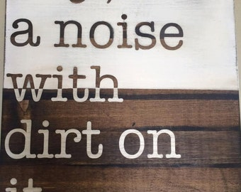 Boy; a noise with dirt on it Sign