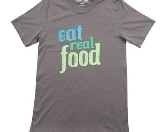 Eat Real Food Tee - Men's Made in USA Cotton Tshirt SALE