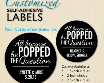Wedding Stickers - All Because He Popped the Question, Bridal Shower Label, Engagement Party, Popcorn Favors, Chalkboard, Personalized Text