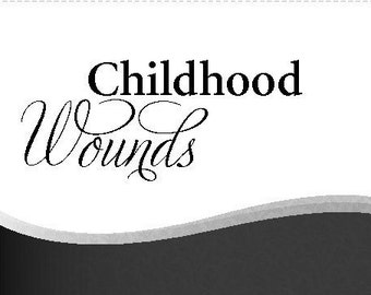 Childhood Wounds