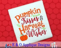 Pumpkin Embroidery Saying -Pumpkin Kisses Harvest Wishes Digital Embroidery Design - Fall Machine Embroidery Design - 5 Sizes