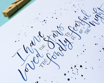 I Have Loved the Stars... Brush Lettering Quote