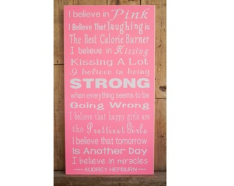 I Believe in Pink, 9.5 x 18 Wood Sign, Inspirational Sign, Strong, Audrey Hepburn Quote, Kissing a Lot, Prettiest Girls, Miracles, Pink