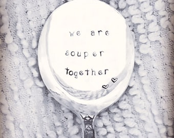 hand stamped soup spoon - we're souper together