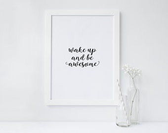"PRINTABLE Art ""Wake up and Be Awesome"" Typography Art Print Today is going to be Amazing Home Decor Apartment Decor Dorm Decor Bedroom Decor"
