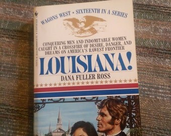 LOUISIANA, Paperback Book, Fiction, 1986 by Dana Fuller Ross, Wagons West Series