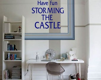Have fun storming the castle- The Princess Bride, wall decals