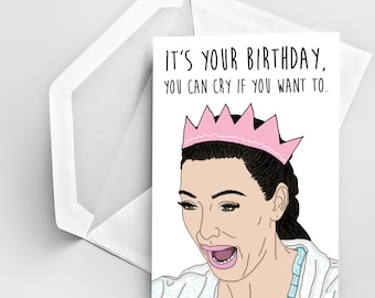 kim kardashian crying  etsy, Birthday card
