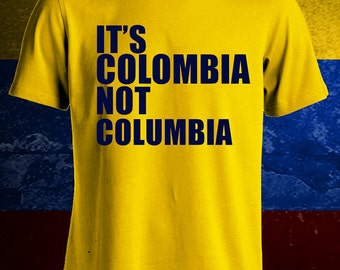 It's Colombia Not Columbia Tshirt, Colombia T shirt, Colombia shirt, Football , Soccer, Sports, Mens, Womens, Ladies, Guys, Youth, Kids.