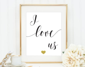 Valentines Day GIft I love us Wall Art Print Handwritten Style Gold Heart Printable Quote Positive Wall Art Teen Decor Dorm Art for Her