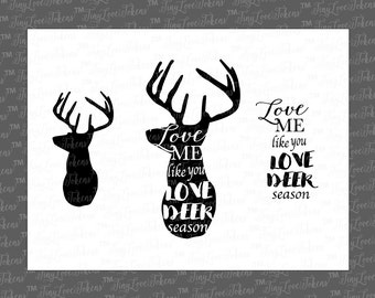 Love Me Like You Love Deer Season SVG Design for Silhouette and other craft cutters (.svg/.dxf/.eps/.pdf)