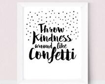 Printable Art Printable Teacher Art Prints Best Friend Gift Wall Art Top Selling Items Gift Bestfriend Throw Kindness Around Like Confetti