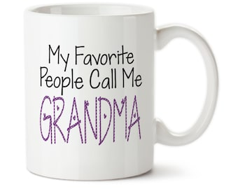 Coffee Mug, My Favorite People Call Me Grandma, Sentimental, Mother's Day, Christmas Gifts, Gift For Grandma, Baby Reveal, 15oz