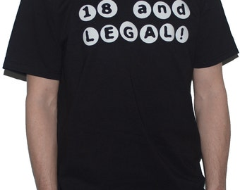 18 and LEGAL! T-SHIRT 18th Birthday Gift / Present Pub Drinking Funny Top