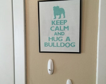 Keep Calm and Hug a Bulldog Cross Stitch