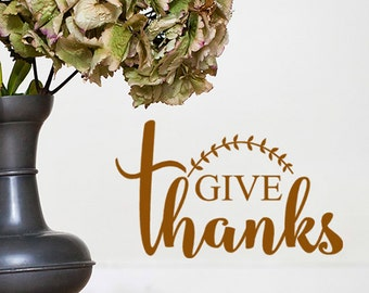 Give Thanks decal, Give Thanks Vinyl Wall Decal Words, Thanksgiving Decoration, Give Thanks Sticker, Thankful Quotes, Farmhouse Decor