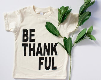 BE THANKFUL kids thanksgiving shirt, graphic t-shirt, boy or girl top, children's thanksgiving tee, toddler and youth, festive holiday top