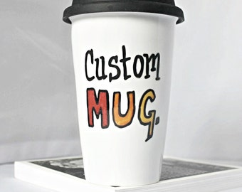 Custom Travel Mug, Personalized mug, coffee cup, tea cup, coworker gift, boss gift, wife gift, husband gift, best friend gift, gift under 25