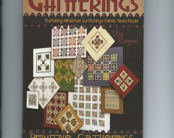 "SALE - QUILT BOOK:  ""Little Gatherings"" -  Featuring Miniature Gatherings Fabric from Moda - By Designer - Lisa Bongean"