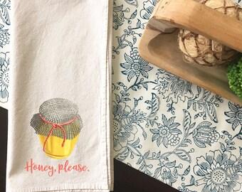 Honey Please | Kitchen Towel | Tea Towel | Flour Sack Towel | Cotton Dish Towel