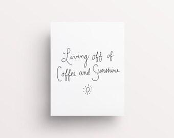 Coffee & Sunshine Print, Living Off Coffee, Coffee Print, Coffee Printable, Coffee Wall Art, Dorm Wall Art, Minimalist Print, Coffee Lover