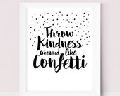 Printable Art Printable Teacher Art Prints Best Friend Gift Wall Art Top Selling Items Gift Bestfriend Throw Kindness Around Like Confetti