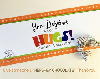 You Deserve A Lot of Hugs / Treat Tags /  Teacher Appreciation / Random Acts of Kindness  / Neighbor Gifts /Friends and family /Best Friends