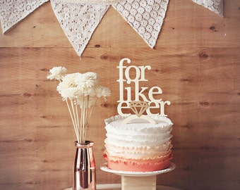 For Like Ever - Wedding Cake Topper or wedding decor