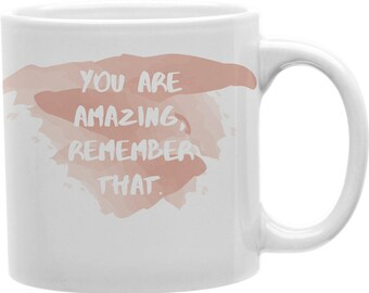 5 Mug Listing: You're Amazing Remember That, Do Your Best, Your Favorite, You're My Four Leaf Clover, This Drink Used To Be Hot