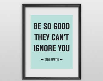 51% Off Inspirational Print Typography Poster Be So Good They Can't Ignore You Motivational Print Wall Decor (T98)