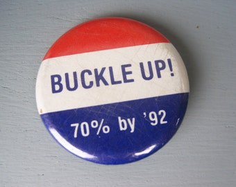 Buckle Up! 70% by '92 Pinback Button – Promotional