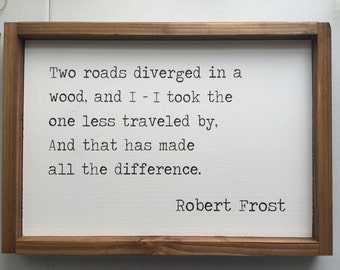 Robert Frost Two Roads Diverged Wood Sign
