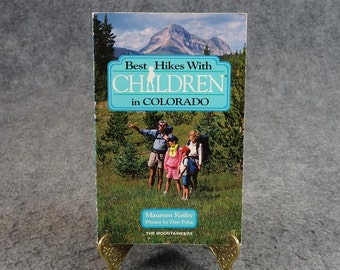 Best Hikes With Children In Colorado By Maureen Kelly C. 1991.