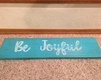 Wood sign be joyful aqua blue with white hand lettering