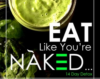 EAT Like You're NAKED...14 Day Detox