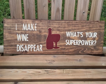 "Reclaimed wood sign ""I make wine dissapear"""