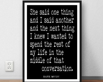 Californication quote Hank Moody print - she said one thing i said another - romantic gift