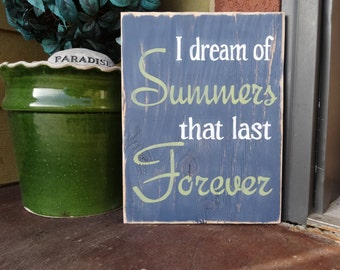 Superior I Dream Of Summers That Last Forever. Hand Painted Wood Sign/ Beach Decor/