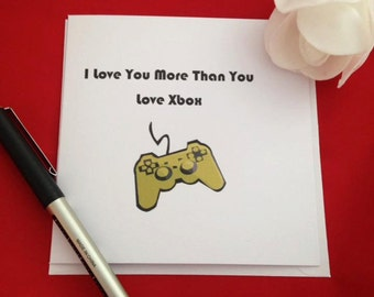 I Love You More Than You Love XBox Card, Funny Card For Boyfriend, Gamers Card, Xbox Console, Anniversary Card, Handmade Birthday Card,