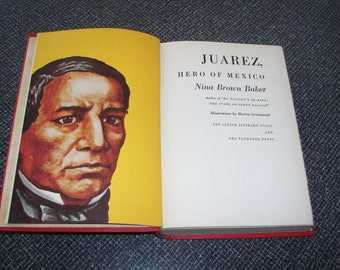 Juarez, Hero of Mexico by Nina Brown Baker 1942 1st HC/no DJ Vintage
