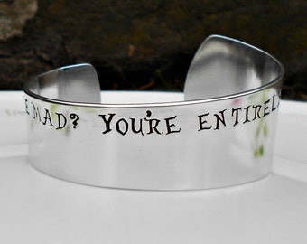 Bonkers Quote Bracelet, Alice  Cuff Bracelet, Have I Gone Mad? You're Entirely Bonkers, Alice in Wonderland, Gift for Her, Literary Quotes,