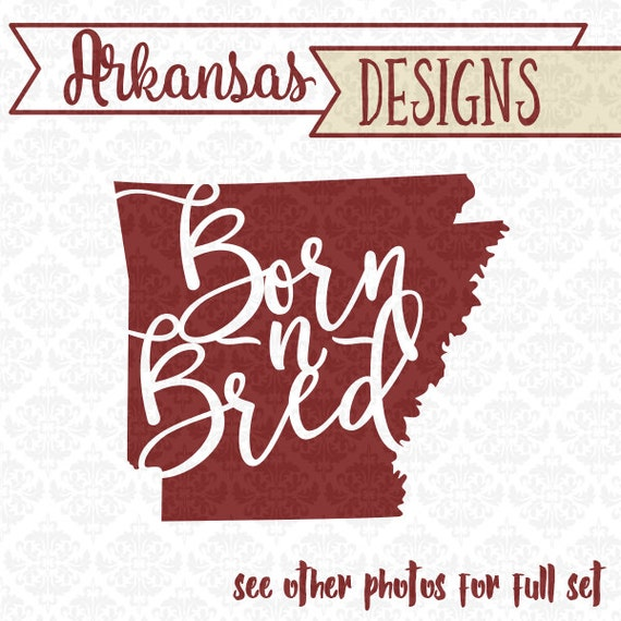 Arkansas Born n (and) bred Southern State Set SVG DXF STUDIO Ai Eps vector instant download commercial use cutting file cricut silhouette